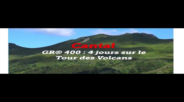 ITINÉRAIRES : Les GR® en vidéos – le GR® 400 tour du volcan du Cantal