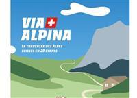 Livre : Via Alpina : La Traversée des Alpes Suisses en 20 étapes